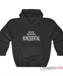 Gavin Newsom Nonessential Hoodie