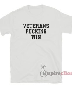 Veterans Fucking Win T-Shirt