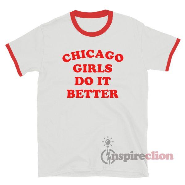 Chicago Girls Do It Better Ringer T-Shirt