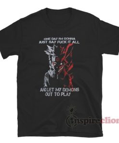 One Day I'm Gonna Just Say Fuck It All Naruto Kyuubi T-Shirt