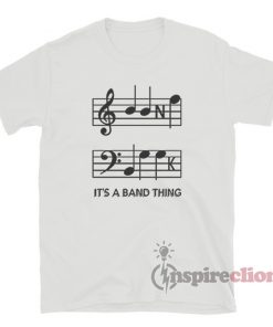It's A Band Thing T-Shirt