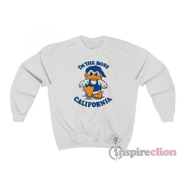 I'm The Boss California Donald Duck Sweatshirt
