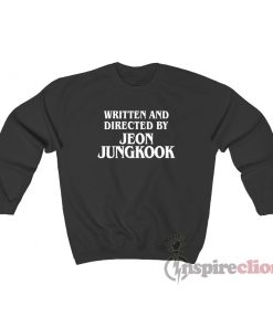 Written And Directed By Jeon Jungkook Sweatshirt