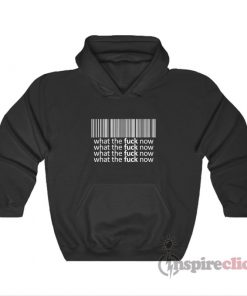Barcode What The Fuck Now Hoodie